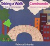 Taking A Walk: A Book In Two Languages = Caminando: Un Libro En Dos Lenguas - Rebecca Emberley
