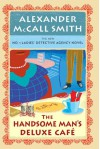 The Handsome Man's Deluxe Cafe - Alexander McCall Smith