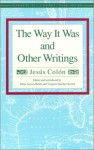 The Way It Was and Other Writings - Jesus Colon, Edna Acosta-Belen