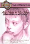 My Name Isn't Slow: Youth with Mental Retardation (Youth with Special Needs) - Autumn Libal
