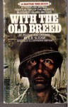 With the Old Breed: At Peleliu and Okinawa - Eugene B. Sledge