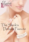 The Sheik's Defiant Fiancée - Elizabeth Lennox