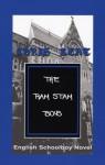 The Ram Stam Boys: English Schoolboy Novel - Chris Kent
