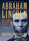 Abraham Lincoln: A Life, Volume Two - Michael Burlingame