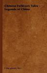 Chinese Folk-Lore Tales - J. Macgowan