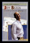 Jeff Bezos: The Founder of Amazon.com (Internet Career Biographies) - Ann Byers
