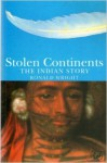 Stolen Continents: The Indian Story - Ronald Wright