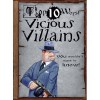 Top 10 Worst Vicious Villains You Wouldn't Want to Know! - Jim Pipe