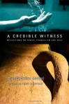 A Credible Witness: Reflections on Power, Evangelism and Race - Brenda Salter Mcneil, Tony Campolo