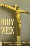 Holy Week: A Commentary - Mark Tierney