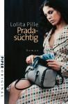 Pradasüchtig. (Taschenbuch) - Lolita Pille, Gaby Wurster