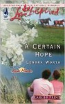 A Certain Hope (Texas Hearts, Book 1) (Larger Print Love Inspired #311) - Lenora Worth