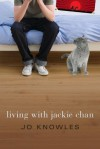 Living with Jackie Chan - Jo Knowles