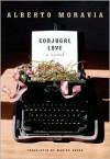 Conjugal Love - Alberto Moravia, Marina Harss