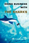 Doing Business with the Sharks - Jim Brown