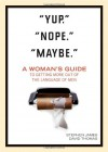 """Yup."" ""Nope."" ""Maybe."": A Woman's Guide to Getting More Out of the Language of Men - Stephen James, David Thomas"