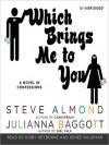 Which Brings Me to You: A Novel in Confessions (MP3 Book) - Steve Almond, Julianna Baggott, Kirby Heyborne, Renée Raudman