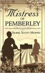 Mistress of Pemberley - Isobel Scott Moffat