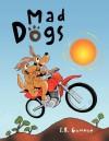 Mad Dogs - I. B. Gumnut