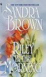 Riley in the Morning Unabridged - Sandra Brown, Alison Fraser