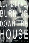 Burning Down the House - Lev Raphael