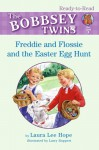 Freddie and Flossie and the Easter Egg Hunt - Laura Lee Hope, Maggie Downer