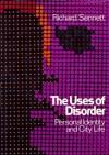 Uses of Disorder - Richard Sennett
