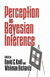 Perception as Bayesian Inference - David C. Knill