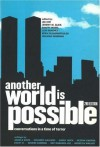 Another World Is Possible - Jee Kim, Walidah Imarisha, Jeremy Glick, Shaffy Moeel, Sanchez Luis, Beka Economopoulos