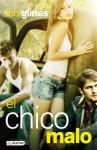 El chico malo (Spanish Edition) - Abbi Glines, Marta Becerril