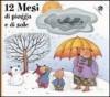 12 mesi di pioggia e di sole - Giovanna Mantegazza, Anna Curti