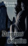 Dangerous Seduction - Richard R. Jones, Gwynn Morgan, Various