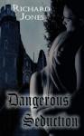 Dangerous Seduction - Richard R. Jones, Gwynn Morgan, Various