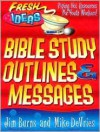 Bible Study Outlines and Messages (Fresh Ideas Resource) - Jim Burns