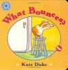What Bounces? - Kate Duke