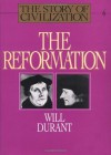 The Reformation (Story of Civilization, Vol 6) - Will Durant