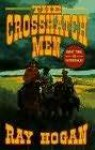 The Crosshatch Men (A Double D Western Book) - Ray Hogan
