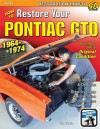 How to Restore Your Pontiac GTO, 1964-74 (Restoration) (S-A Design) - Donald Keefe