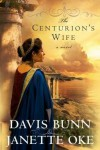 The Centurion's Wife - Davis Bunn