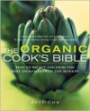 The Organic Cook's Bible - Jeff Cox