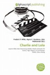 Charlie and Lola - Frederic P. Miller, Agnes F. Vandome, John McBrewster