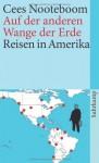 Auf der anderen Wange der Erde: Reisen in Amerika - Cees Nooteboom, Helga van Beuningen, Andreas Ecke