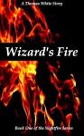 Wizard's Fire - Thomas White