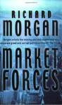 Market Forces - Richard K. Morgan