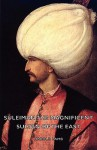 Suleiman the Magnificent - Sultan of the East - Harold Lamb