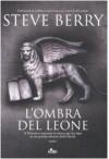 L'ombra del leone - Steve Berry, Elisa Villa