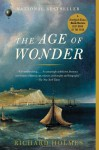 The Age of Wonder: The Romantic Generation and the Discovery of the Beauty and Terror of Science - Richard Holmes