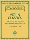 Violin Classics: Schirmer's Library of Musical Classics Volume 2079 Intermediate to Advanced Level - Hal Leonard Publishing Company
