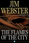 The Flames of the City - Jim Webster