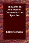 Thoughts on the Present Discontents and Speeches - Edmund Burke